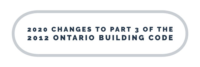 2020 Changes to Part 3 of the 2012 Ontario Building Code