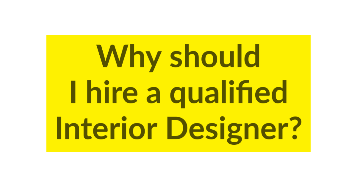 Why should I hire a Registered Interior Designer?