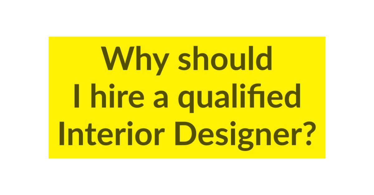 Why should I hire a Registered Interior Designer?
