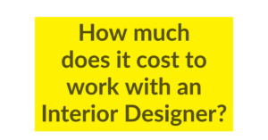 How much does it cost to work with an Interior Designer?