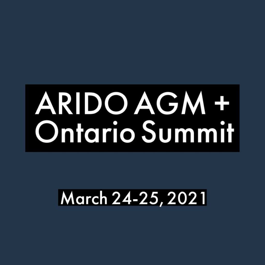 ARIDO AGM and Ontario Summit March 24 & 25, 2021