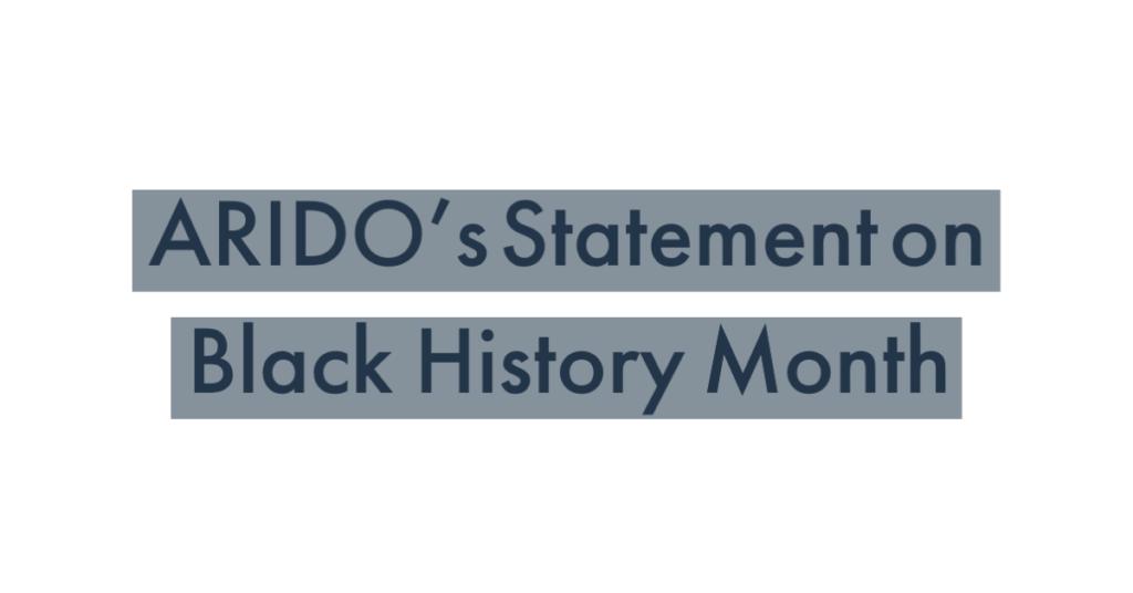 ARIDO's statement on Black History Month