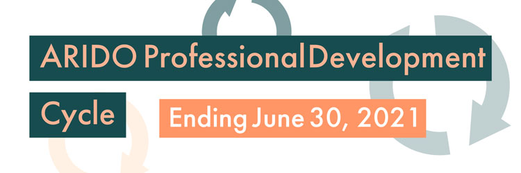 ARIDO Professional Development Cycle Ending June 30, 2021