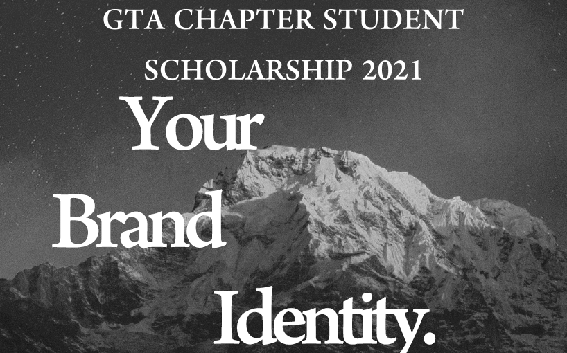GTA Chapter Student Scholarship 2021: YOUR BRAND IDENTITY