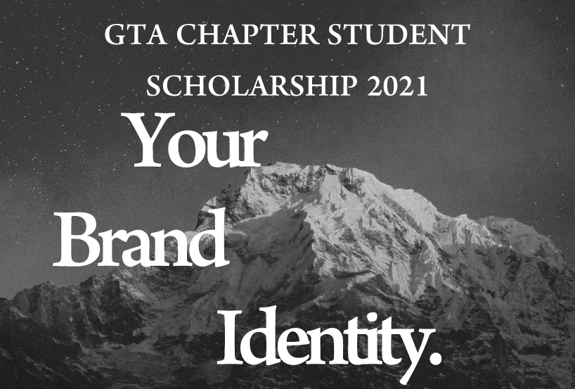 GTA Chapter Student Scholarship 2021 YOUR BRAND IDENTITY