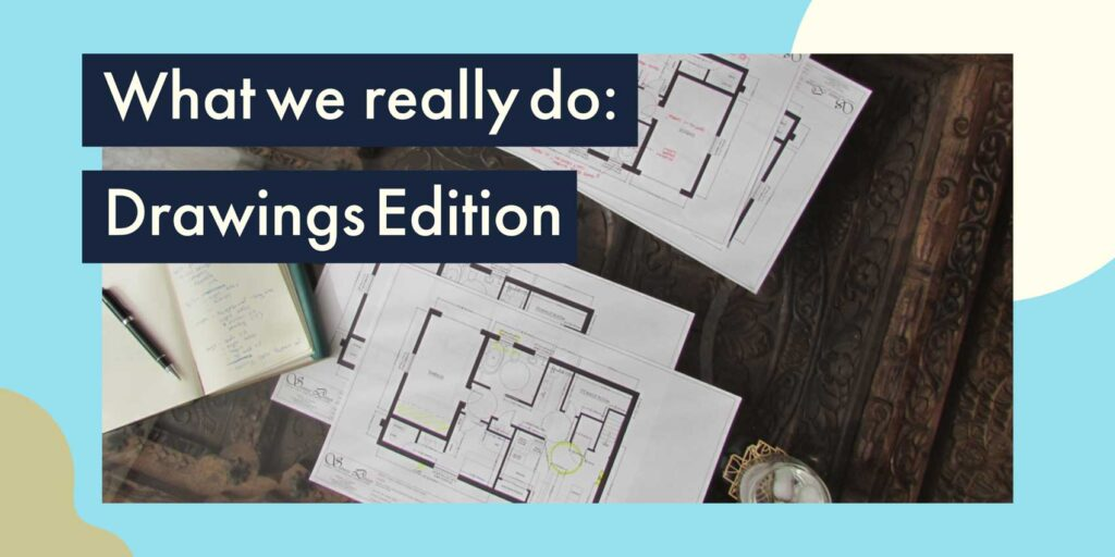 graphic of building drawings with caption superimposed what we really do interior designers