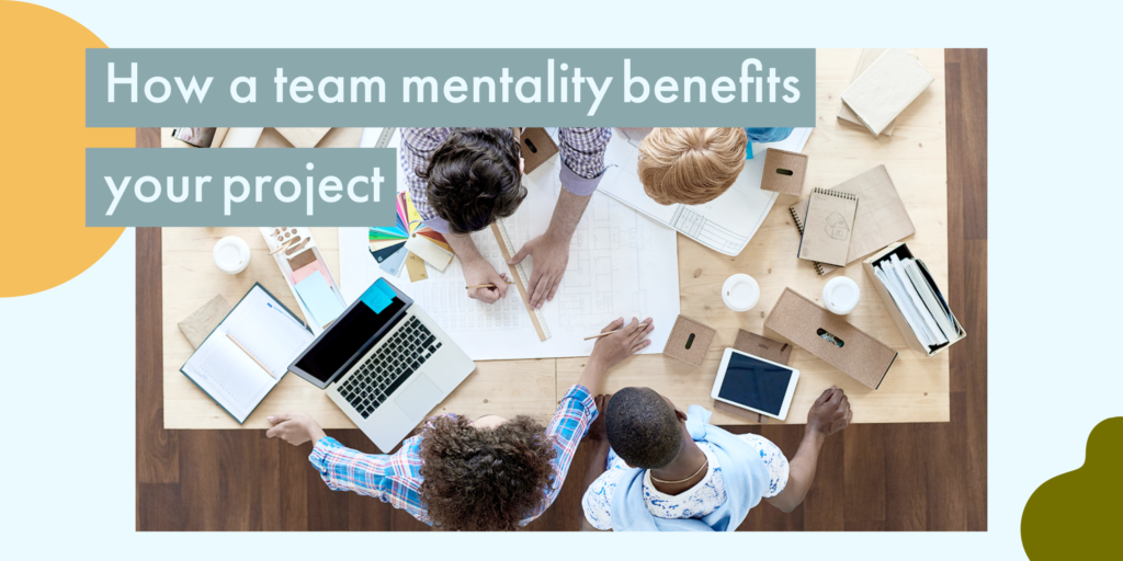 graphic with designers gathererd around a table with the caption how a team mentality benefits your project.
