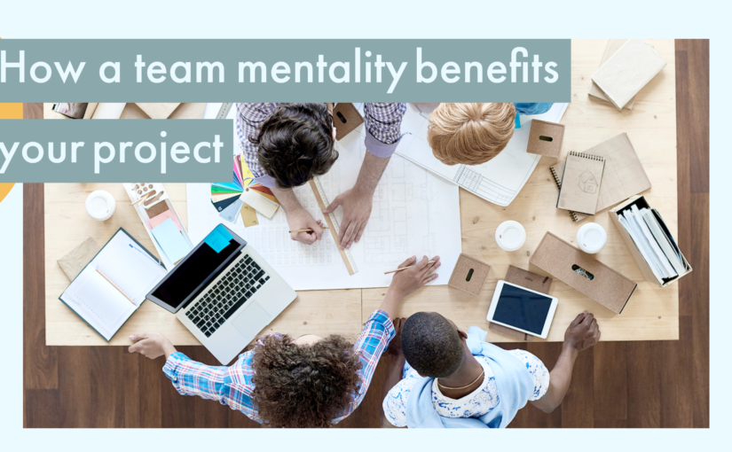 How a Team Mentality Benefits Your Project