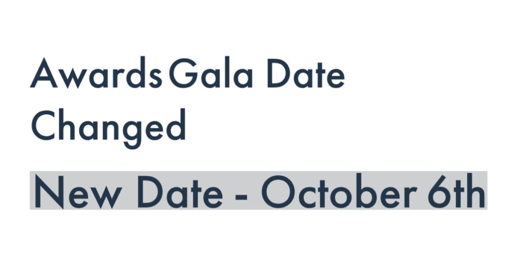 Awards Gala Date Changed